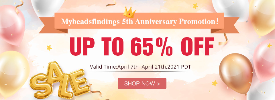 Mybeadsfindings 18th Anniversary Promotion!Up to 65% OFF
